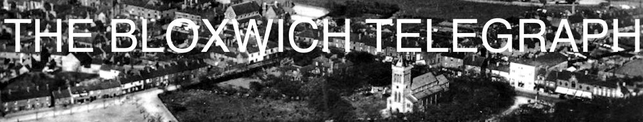 Hyperlocal News and Heritage for Bloxwich, Little Bloxwich, Blakenall Heath, Leamore and Birchills